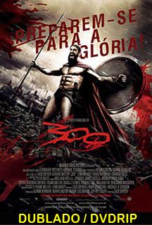 Assistir 300: O Filme Dublado 2007