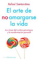 Rafael Santandreu El arte de no amargarse la vida Frases y citas de motivacion
