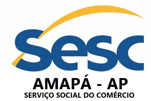 SESC AMAPÁ (AP): saiu o edital processo seletivo com 13 vagas