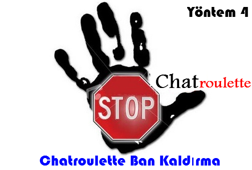 chatroulette.com açılmıyor, chatroulette banned kaldırma, chatroulette banned sorunu, ip adresim banlandı
