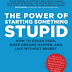 The Power of Starting Something Stupid [Book Review]