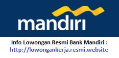 Lowongan Resmi Bank Mandiri Terbaru, loker bank mandiri