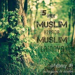 5 hak muslim kepada muslim yang lain