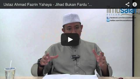 Ustaz Ahmad Fazrin Yahaya – Jihad Bukan Fardu 'Ain Perlu Minta Izin Kedua Ibu Bapa