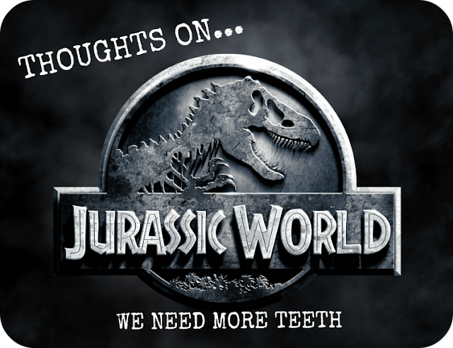 jurassic world movie review we need more teeth