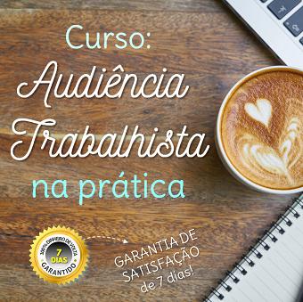 CURSO DE AUDIÊNCIA NA PRÁTICA