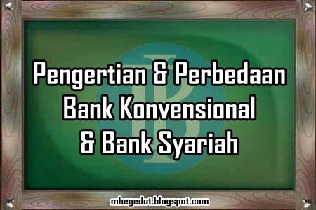 pengertian, definisi, bank, pengertian bank, definisi bank, bank konvensional, bank syariah, perbedaan bank