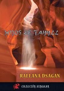 """Portada del libro """"Hijos de Tayyll"""", de Raelana Dsagan"""