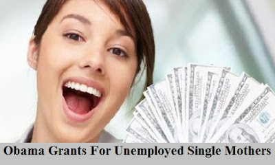 Obama Grants For Unemployed Single Mothers