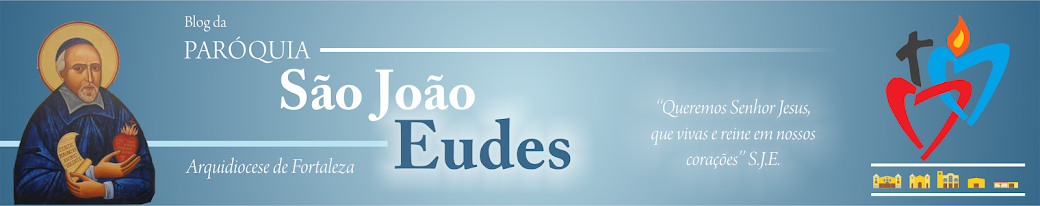 Blog Paróquia São João Eudes - Arquidiocese de Fortaleza