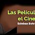 Las Películas y el Cine - Esteban Bohr