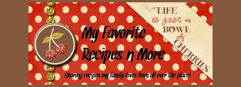 My Favorite Recipes n' More