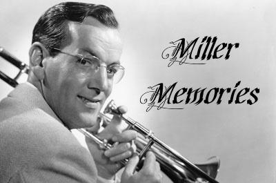 Glenn Miller Memories