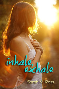 Inhale, Exhale by Sarah M. Ross
