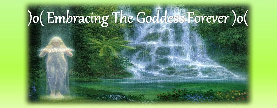 )o( Embracing the Goddess Forever )o(