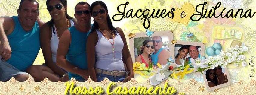 Nosso Casamento - Jacques & Juliana