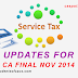NOVEMBER 2014 SERVICE TAX UPDATES - CA FINAL