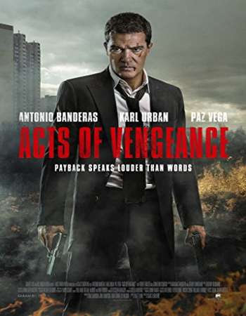 Poster Of Hollywood Film Watch Online Acts Of Vengeance 2017 Full Movie Download Free Watch Online 300MB