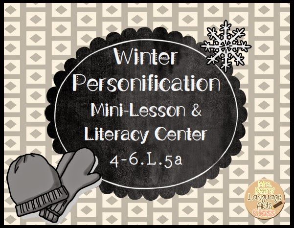 http://www.teacherspayteachers.com/Product/Winter-Personification-Mini-Lesson-and-Literacy-Center-Grades-4-6-L5-1563658
