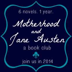 Motherhood and Jane Austen