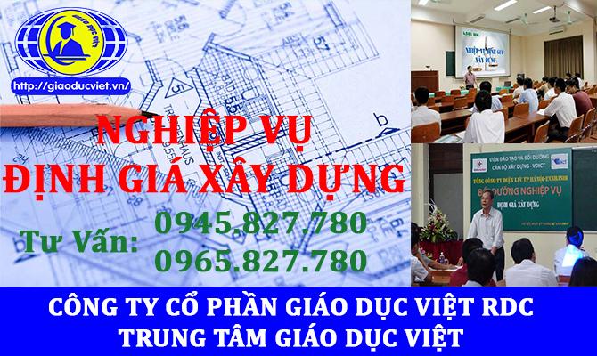 Học định giá xây dựng - Cấp chứng nhận định giá xây dựng - Xin hành nghề định giá hạng 2 và hạng 1 - Trung Tâm Giáo Dục Việt: 0945.827.780 - 0965.827.780