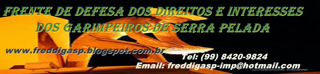 FRENTE DE DEFESA DOS DIREITOS E INTERESSES DOS GARIMPEIROS DA SERRA PELADA