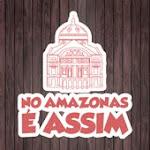 NO AMAZONAS É ASSIM