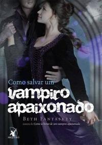 [Skoob] Como Salvar um Vampiro Apaixonado