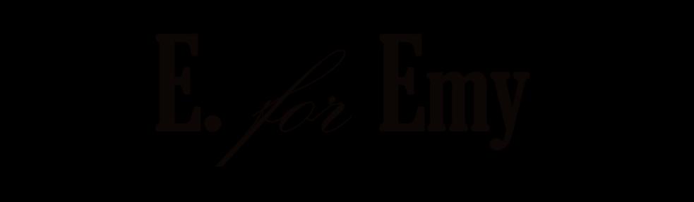 E. For Emy