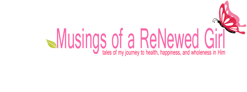 Musings of a ReNewed Girl