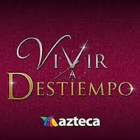Ver Vivir a Destiempo captulo 61 Telenovela