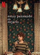 ESTOY PENSANDO EN DEJARLO (CHARLIE KAUFMAN, 2019): Trastorno psíquico y entorno social.