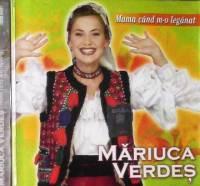Mariuca Verdes - Mama cand m-o leganat