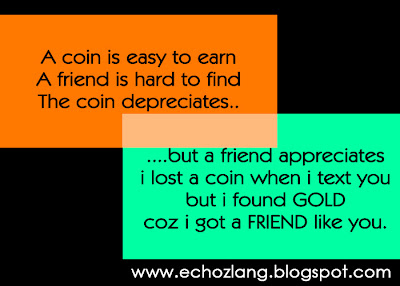 A coin depreciates, but a friend appreciates.
