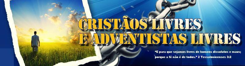 Cristãos Livres e Adventistas Livres