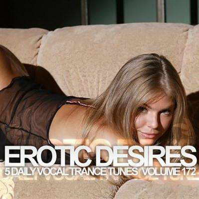 Album: Erotic Desires Volume 172. Year: 2012. Genre: Trance