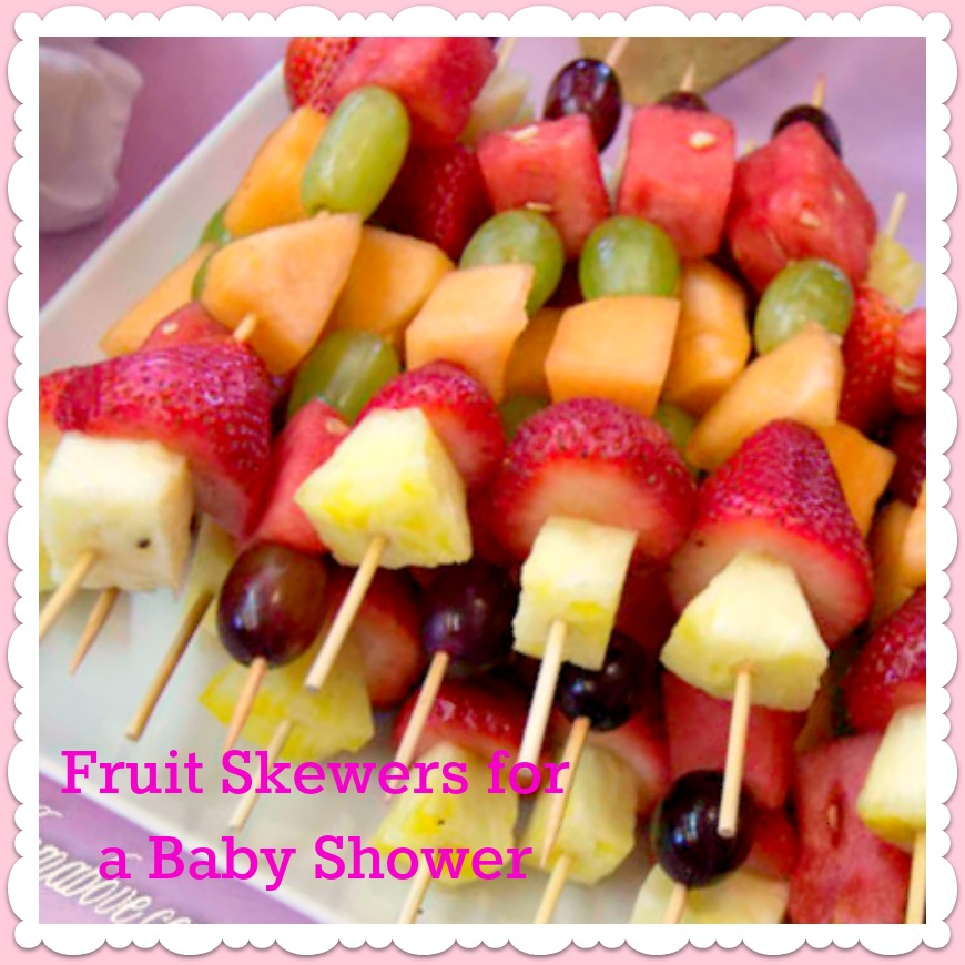 fruit platter ideas for baby shower vince made these fruit skewers