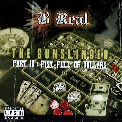 B-Real – The Gunslinger Part II: Fist Full Of Dollars (CD) (2006) (FLAC + 320 kbps)