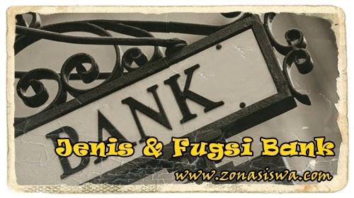 Jenis jenis dan fungsi bank | www.zonasiswa.com