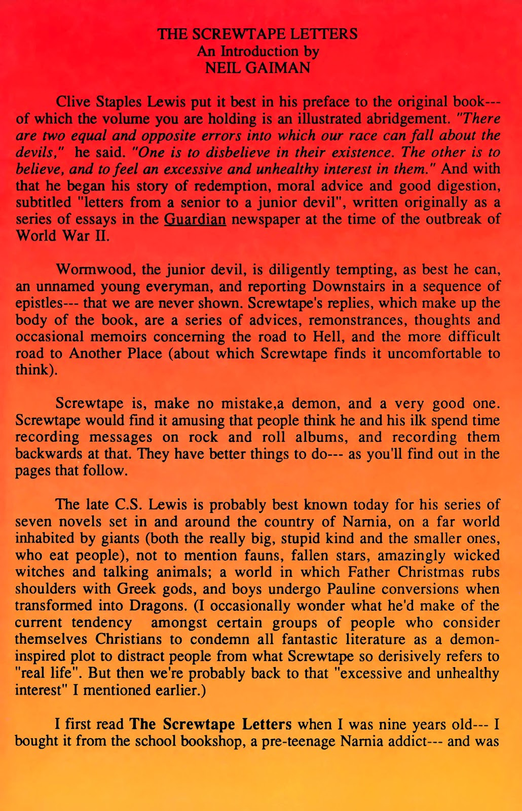 the screwtape letters essay Essay topic 1 lewis contends that christians are generally intelligent, reasoning people capable of understanding god's plan and god's will screwtape advises that a basic devil tactic is to shift christian focus to the mundane thereby lessening or blunting the thoughts of a human.
