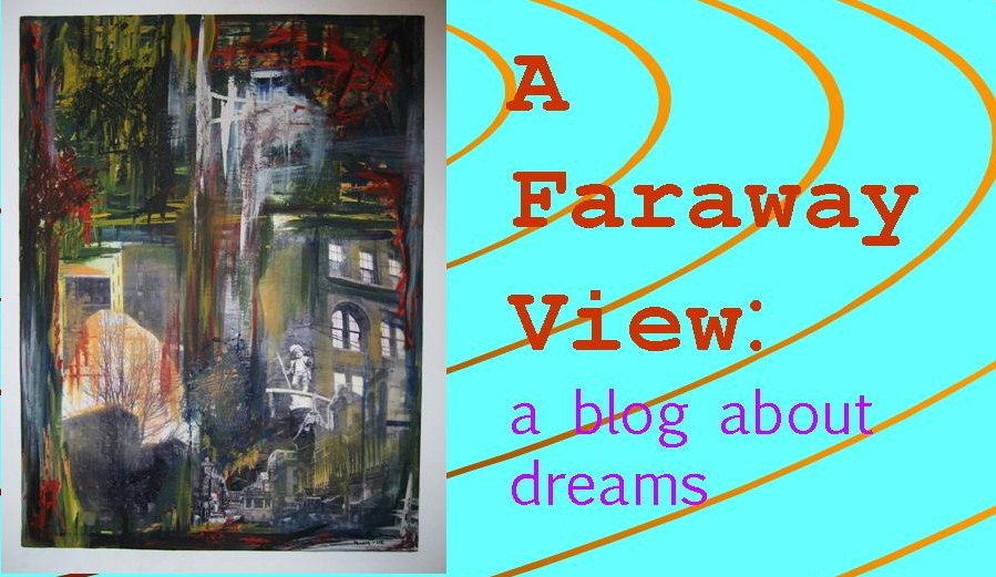A Faraway View: a blog about dreams