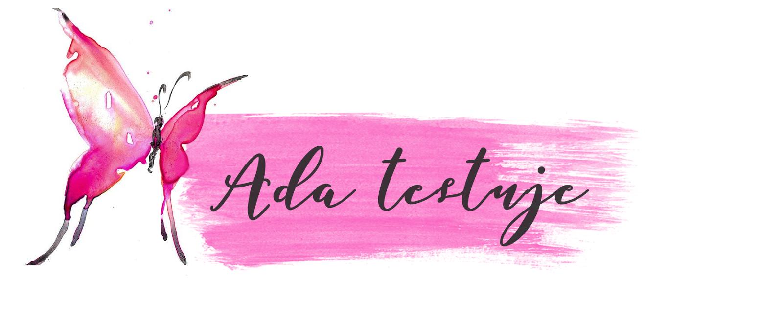 Ada testuje - produkty według Ady