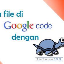 Menyimpan file di Google Code dengan TortoiseSVN (subversion)