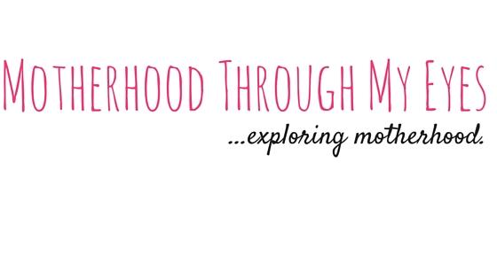 Motherhood Through My Eyes