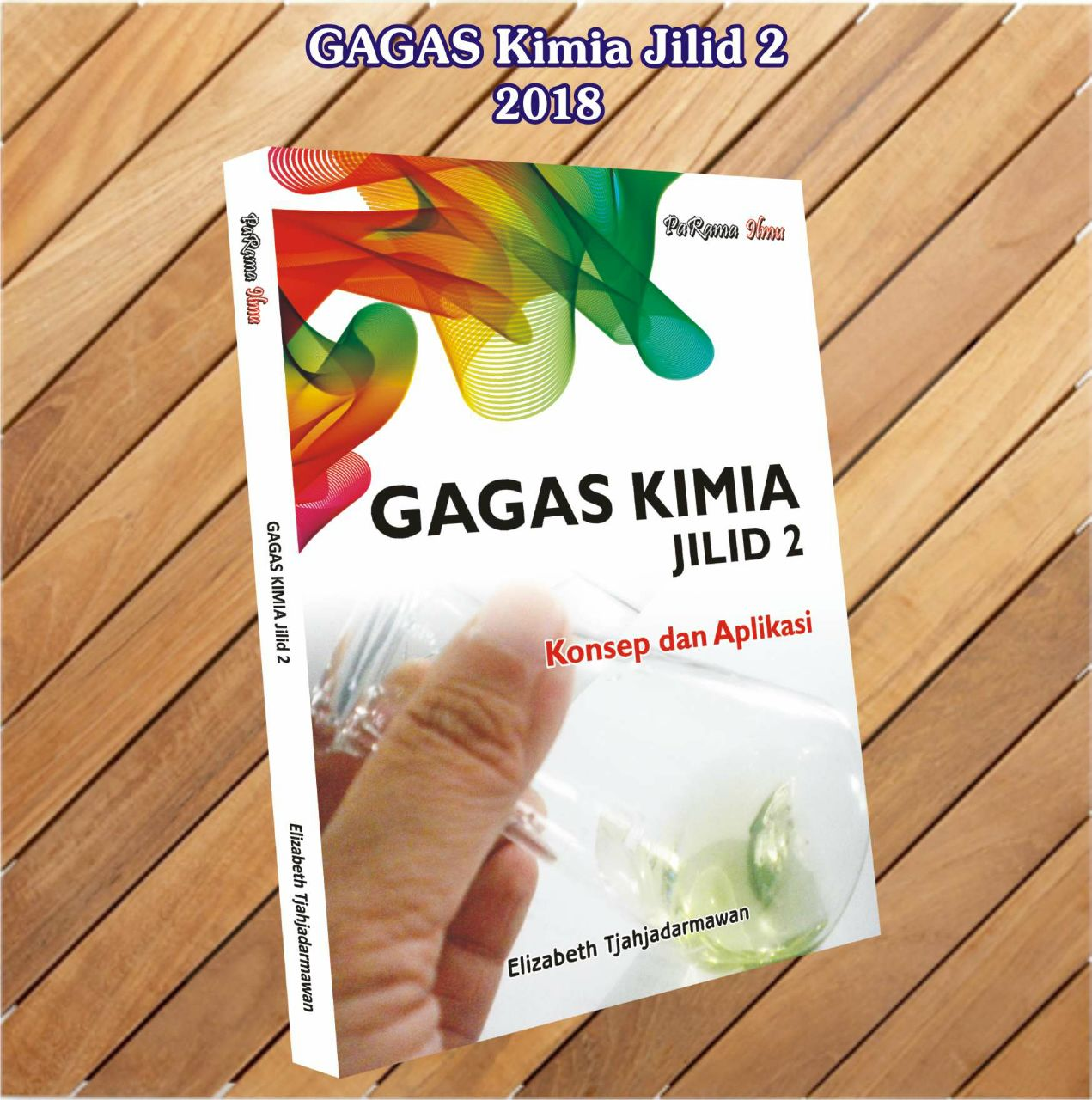 LAUNCHING:  GAGAS KIMIA JILID 2: Elizabeth Tjahjadarmawan, S.Si, M.Pd
