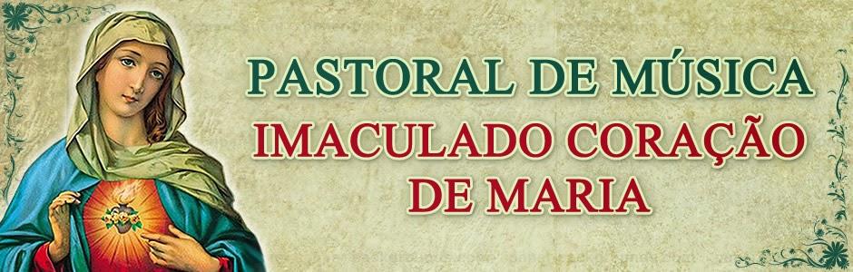 Pastoral de Música Imaculado Coração de Maria