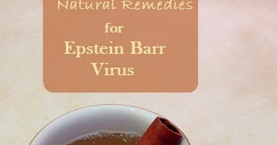 Natural Remedies For Epstein Barr Syndrome
