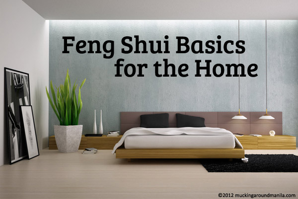 Mucking Around Manila Pode Feng Shui Basics For The Home