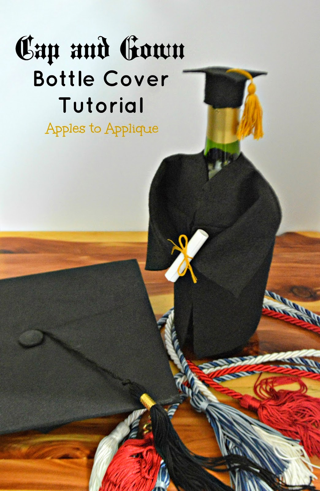 Apples to Applique: Cap and Gown Champagne/Wine Bottle Cover