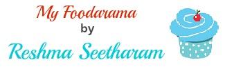 My foodarama by Reshma Seetharam